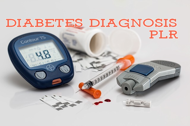 Diabetes Diagnosis PLR – Help Your Readers Through a Life-Changing Event